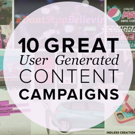 10 Great Examples of User Generated Content Campaigns | Postano | Socialart | Scoop.it