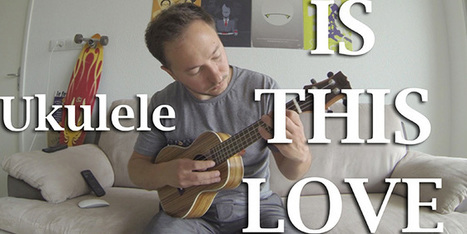 Ukulele Is this love - Tuto vidéo et tablature | tablature et partition ukulele | Scoop.it