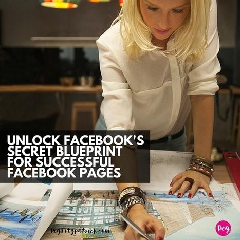 Unlock Facebook's Secret Blueprint for Successful Facebook Pages | Social Media Marketing Superstars | Scoop.it