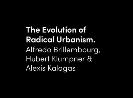 The Evolution of Radical Urbanism - urbanNext | Adaptive Cities | Scoop.it