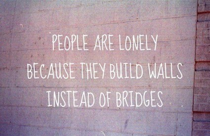 Walls & Bridges | Quote for Thought | Scoop.it
