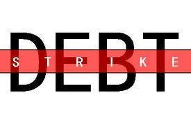 The debt strike is the key weapon to restore popular power | via P2P Foundation | The Next Edge | Scoop.it
