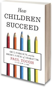 How Children Succeed : Grit, Curiosity, and the Hidden Power of Character: Paul Tough | HOW TO START MOVEMENT=NON PROFIT | Scoop.it