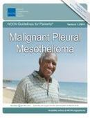 RESOURCE: National Comprehensive Cancer Network Guidelines for Patients® | Malignant Pleural Mesothelioma | Asbestos and Mesothelioma World News | Scoop.it