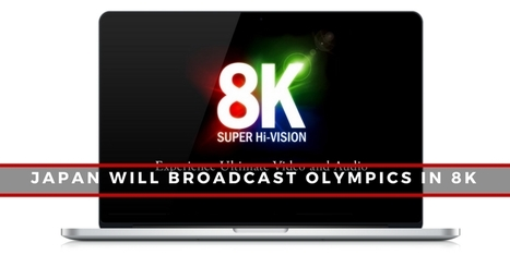Japan Will Broadcast the 2020 Olympics in 8K - Internetseekho | Latest Tech News and Tips | Scoop.it