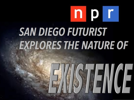 On NPR: San Diego Futurist Explores The Nature Of 'Existence' | Interviews with David Brin | Scoop.it