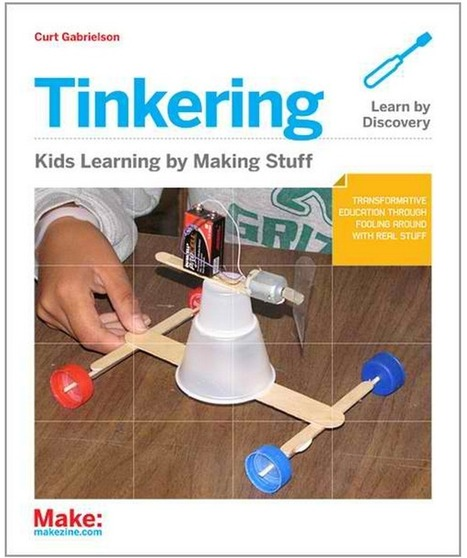 Tinkering with Kids – Get in It for the Long Haul | MAKE | Leadership, Innovation, and Creativity | Scoop.it