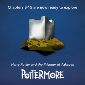 Pottermore Insider: Chapters Eight to Fifteen of Harry Potter and the Prisoner of Azkaban have been unlocked | Pottermore | Scoop.it