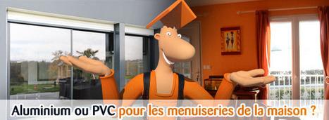[blog Technitoit] Aluminium ou PVC pour les menuiseries de la maison ? [MAJ]   Immobilier   Scoop.it