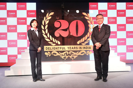 Canon celebrates 20 glorious years in India; rolls out vision 2020 with a growth target of inr 3500 cr   News Attitude   Scoop.it
