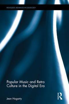 Popular Music and Retro Culture in the Digital Era | Jean Hogarty | Routledge | Hauntology | Scoop.it