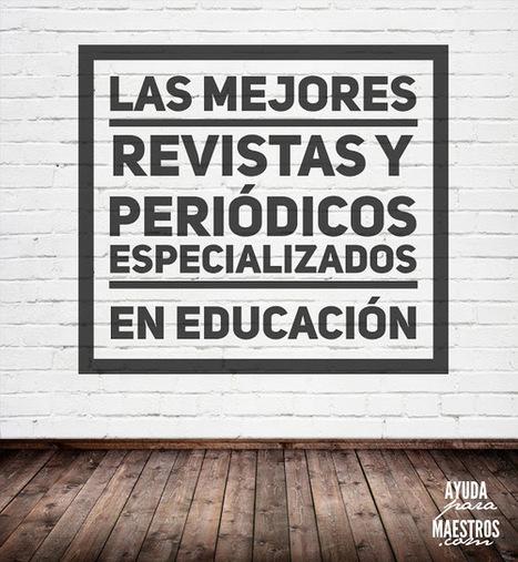 Las mejores revistas y periódicos especializados en educación | Historia e Tecnologia | Scoop.it