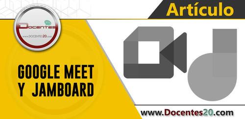 ✍ GOOGLE MEET Y JAMBOARD | DOCENTES 2.0