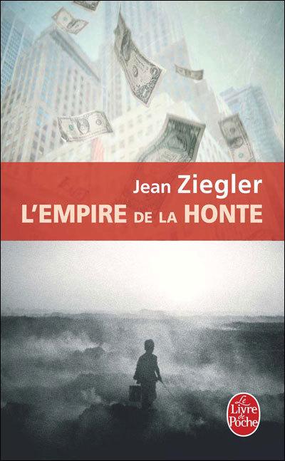 L'empire de la honte : le nouveau livre de Jean Ziegler   Nouveaux paradigmes   Scoop.it