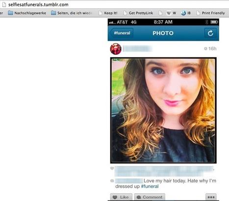 Selfies at Funerals - Narzissmus und Trauer in Social Media | Digitales Leben - was sonst | Scoop.it