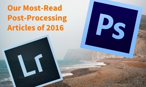 Most-Read Post-Processing Articles of 2016 | Photography Stuff For You | Scoop.it
