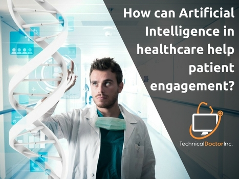 How can Artificial Intelligence in healthcare help patient engagement? | Healthcare and Technology news | Scoop.it