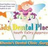 Kids dentistry in Gurgoan