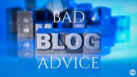 15 experts weigh in on the worst blogging advice | Blog Startup | Scoop.it