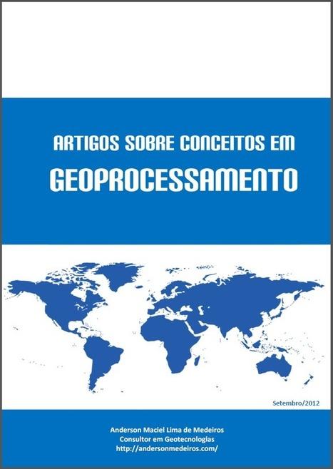 E-book sobre Conceitos em Geoprocessamento | Anderson Medeiros | #Geoprocessamento em Foco | Scoop.it