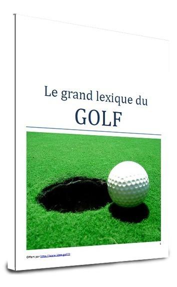 Tous au golf : le lexique du jargon du golf | Nouvelles du golf | Scoop.it