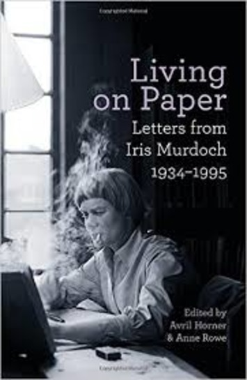 Passion & Philosophy: 'Living on Paper: Letters from Iris Murdoch 1934–1995' edited by Avril Horner and Anne Rowe | Herstory | Scoop.it