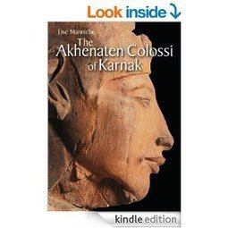 The Akhenaten Colossi of Karnak - Kindle edition by Lise Manniche. Arts & Photography Kindle eBooks @ Amazon.com. | AncientHistory@CHHS 2012-13 | Scoop.it
