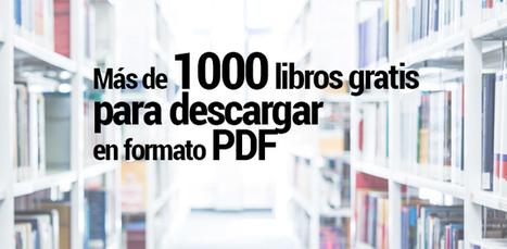 Más de 1000 libros gratis en PDF para descargar | Contenidos educativos digitales | Scoop.it