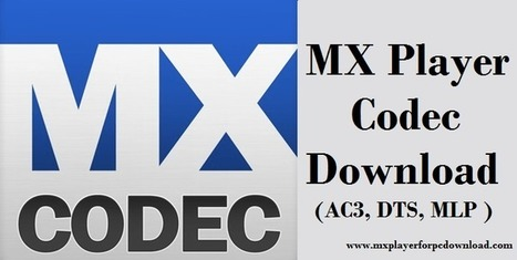 MX Player Codec Download (AC3, DTS, MLP )(ARMv7