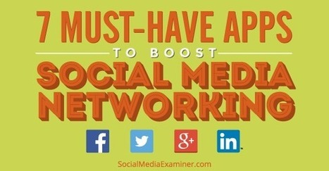 7 Must-Have Networking Apps to Boost Your Social Media Marketing | Ultimate Tech-News | Scoop.it